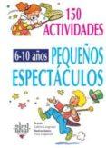 150 PEQUEÑOS ESPECTACULOS PARA NIÑOS DE 6 A 10 AÑOS - 9788446011712 - VALERIE LANGROGNET
