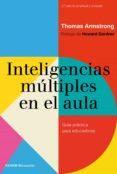 INTELIGENCIAS MULTIPLES EN EL AULA (2ª ED. AMPLIADA Y REVISADA) - 9788449333712 - THOMAS ARMSTRONG