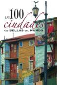 LAS 100 CIUDADES MAS BELLAS DEL MUNDO - 9788466219112 - CARMEN FERNANDEZ