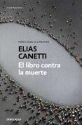 el libro contra la muerte-elias canetti-9788466346412