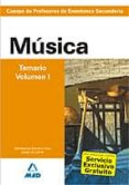 CUERPO DE PROFESORES DE ENSEÑANZA SECUNDARIA: MUSICA: TEMARIO: VO LUMEN I - 9788466580212 - VV.AA.
