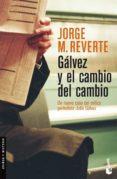 GALVEZ Y EL CAMBIO DEL CAMBIO - 9788467028812 - JORGE M. REVERTE