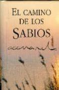 EL CAMINO DE LOS SABIOS - 9788467168112 - VV.AA.