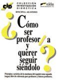 COMO SER PROFESOR/A Y QUERER SEGUIR SIENDOLO - 9788477110712 - ENCINA ALONSO ARIJA