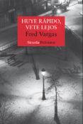HUYE RAPIDO, VETE LEJOS (COMISARIO ADAMSBERG 3) - 9788478446612 - FRED VARGAS