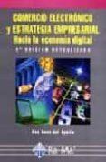 COMERCIO ELECTRONICO Y ESTRATEGIA EMPRESARIAL (2ª ED.) - 9788478974412 - ANA ROSA DEL AGUILA OBRA