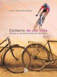 CICLISMO DE POR VIDA - 9788480199612 - ROY M. WALLACK