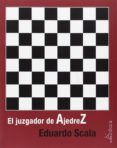 EL JUZGADOR DE AJEDREZ - 9788488020512 - EDUARDO SCALA