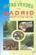 RUTAS VERDES ALREDEDOR DE MADRID - 9788489411012 - JAVIER LERALTA