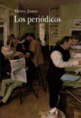 LOS PERIODICOS - 9788489846012 - HENRY JAMES
