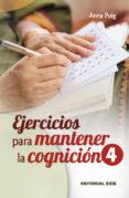 EJERCICIOS PARA MANTENER LA COGNICIÓN 4 - 9788490234112 - ANNA PUIG ALEMAN