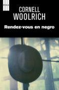 rendez-vous en negro. (ebook)-cornell woolrich-9788490561812
