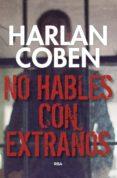 NO HABLES CON EXTRAÑOS - 9788490569412 - HARLAN COBEN