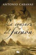 LA CONJURA DEL FARAON - 9788490705612 - ANTONIO CABANAS