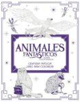 ANIMALES FANTASTICOS Y DÓNDE ENCONTRARLOS: CRIATURAS MAGICAS. LIBRO PARA COLOREAR - 9788491390312 - VV.AA.