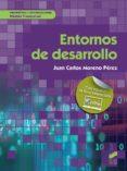 ENTORNOS DE DESARROLLO - 9788491711612 - JUAN CARLOS MORENO PEREZ
