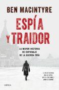 espía y traidor-ben macintyre-9788491991212