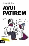 AVUI PATIREM - 9788492549412 - JOAN M. POU