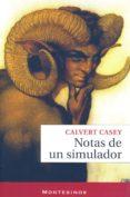 NOTAS DE UN SIMULADOR (MONTESINOS) - 9788492616312 - CALVERT CASEY
