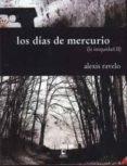 LOS DIAS DEL MERCURIO - 9788492628612 - ALEXIS RAVELO