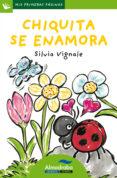 CHIQUITA SE ENAMORA (PRIMERAS PAGINAS - LP: LETRA DE PALO) - 9788492702312 - SILVIA VIGNALE