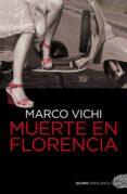 MUERTE EN FLORENCIA - 9788492723812 - MARCO VICHI