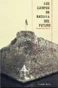 LOS CAMPOS DE BATALLA DEL FUTURO - 9788493559212 - SALVADOR FONTENLA BALLESTA