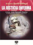la justicia enferma-antonio garcia noriega-9788494257612