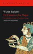 DE HOMERO A LOS MAGOS: LA TRADICION ORIENTAL EN LA CULTURA GRIEGA - 9788495359612 - WALTER BURKERT