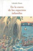EN LA CUEVA DE LOS ESPECTROS INFANTILES Y OTROS RELATOS - 9788497166812 - LAFCADIO HEARN