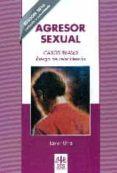 AGRESOR SEXUAL: CASOS REALES. RIESGO DE REINCIDENCIA - 9788497276412 - JAVIER URRA PORTILLO