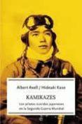 KAMIKAZES: LOS PILOTOS SUICIDAS JAPONESES EN LA SEGUNDA GUERRA MU NDIAL - 9788497343312 - ALBERT AXELL