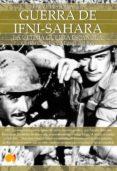 GUERRA DE IFNI-SAHARA, BREVE HISTORIA: LA ULTIMA GUERRA ESPAÑOLA - 9788497639712 - CARLOS CANALES