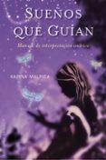 sueños que guian: manual de interpretacion onirica-karina malpica-9788497776912