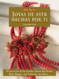 JOYAS DE AYER HECHAS POR TI: 90 PROYECTOS DE LAS GRANDES EPOCAS D EL DISEÑO - 9788498741612 - DONATELLA CIOTTI