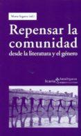 REPENSAR LA COMUNIDAD: DESDE LA LITERATURA Y EL GENERO - 9788498884012 - MARTA SEGARRA