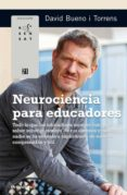 NEUROCIENCIA PARA EDUCADORES - 9788499219912 - DAVID BUENO I TORRENS