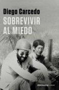 sobrevivir al miedo (ebook)-diego carcedo-9788499427812