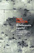 EL HOLOCAUSTO ESPAÑOL - 9788499894812 - PAUL PRESTON