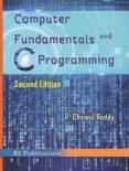 Búsqueda de descarga de libros de texto pdf COMPUTER FUNDAMENTALS AND C PROGRAMMING