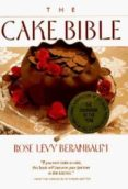 THE CAKE BIBLE - 9780688044022 - ROSE LEVY BERANBAUM