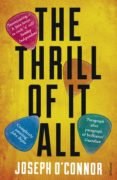 the thrill of it all (ebook)-joseph o'connor-9781448156122