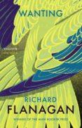 WANTING - 9781784702922 - RICHARD FLANAGAN