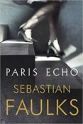 paris echo-sebastian faulks-9781786330222