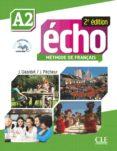 echo a2 methode de français: livre de l eleve, portfolio, dvd-rom (2º bachillerato)-jacky girardet-jacques pecheur-9782090385922