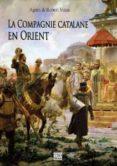 LA COMPAGNIE CATALANE EN ORIENT - 9782915746822 - AGNES ET ROBERT VINAS