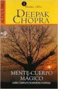 MENTE-CUERPO MAGICO: CURSO COMPLETO DE MEDICINA AYURVEDA - 9786070019722 - DEEPAK CHOPRA