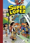 SUPER HUMOR SUPERLOPEZ Nº 1: AVENTURAS DE SUPERLOPEZ   EL SUPERGRUPO   ¡TODOS CONTRA UNO, UNO CONTRA TODOS!   LOS          ALIENIGENAS - 9788402422422 - JAN