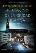 PACK TC EL SILENCIO DE LA CIUDAD BLANCA - 9788408186922 - EVA GARCIA SAENZ DE URTURI