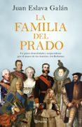LA FAMILIA DEL PRADO: UN PASEO DESENFADADO Y SORPRENDENTE POR EL MUSEO DE LOS AUSTRIAS Y LOS BORBONES - 9788408194422 - JUAN ESLAVA GALAN
